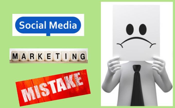 Mistakes That Cause Social Media Marketing Failure