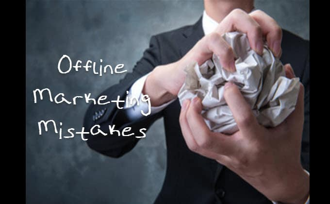 3 Offline Marketing Mistakes Local Businesses Keep Making